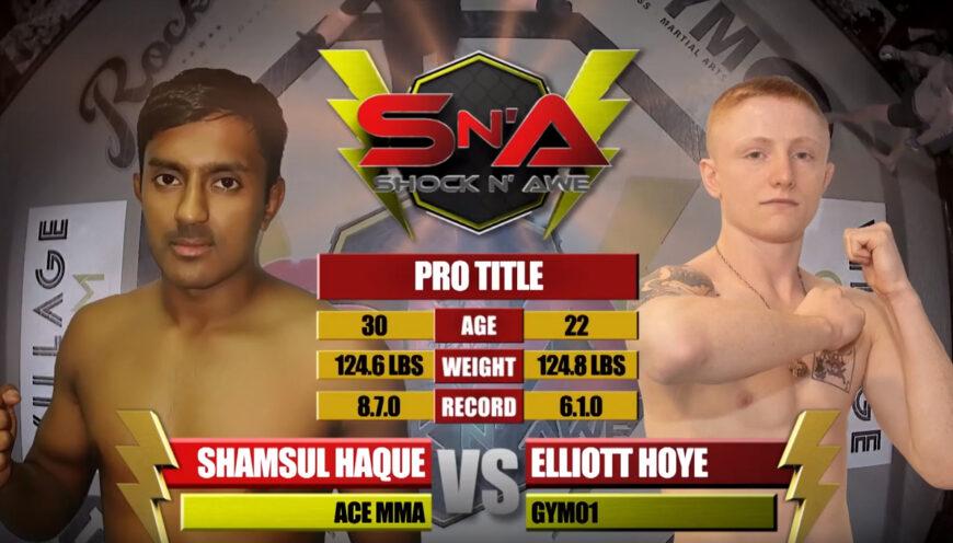 Shock N Awe 30 Free Fight: Main Event Elliott Hoye vs Shamsul Haque